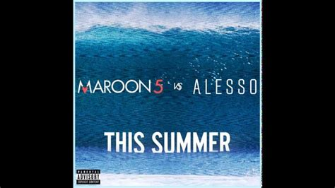 Alesso - Maroon 5 - This Summer's Gonna Hurt Like A