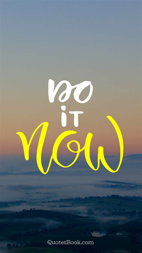 Do it now - QuotesBook